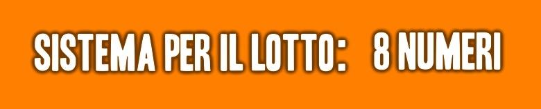 sistema 8 numeri lotto VERT